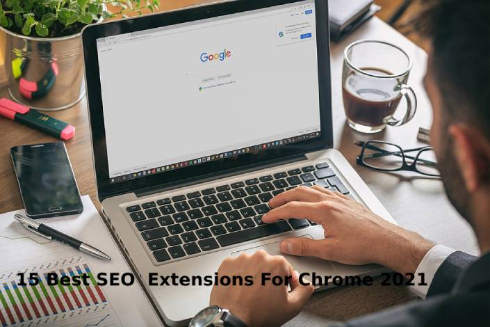 15 Best SEO extensions for Chrome 2021